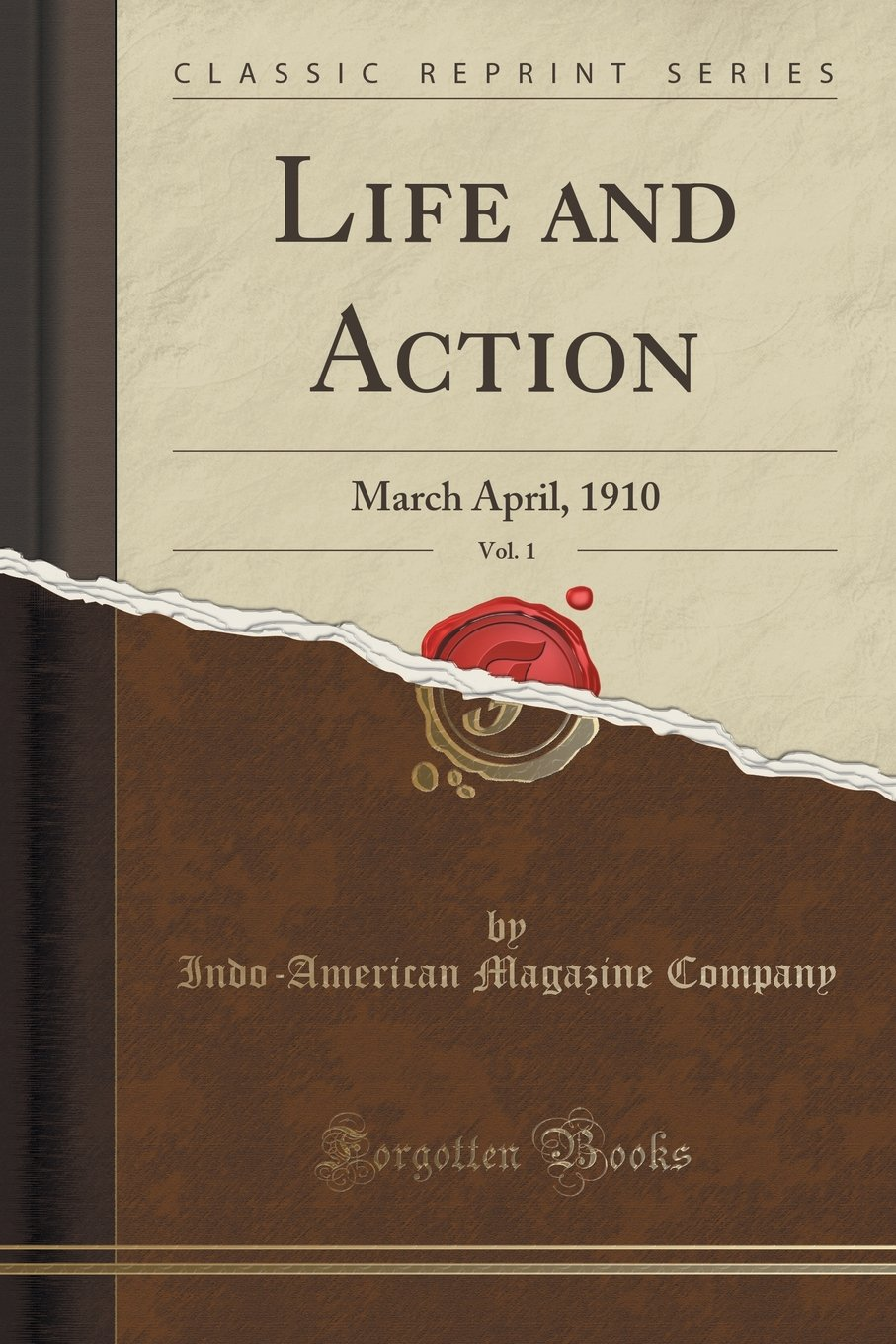 Life and Action, Vol. 1: March April, 1910 (Classic Reprint) ebook