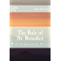 The Rule of St. Benedict: With Explanatory Notes