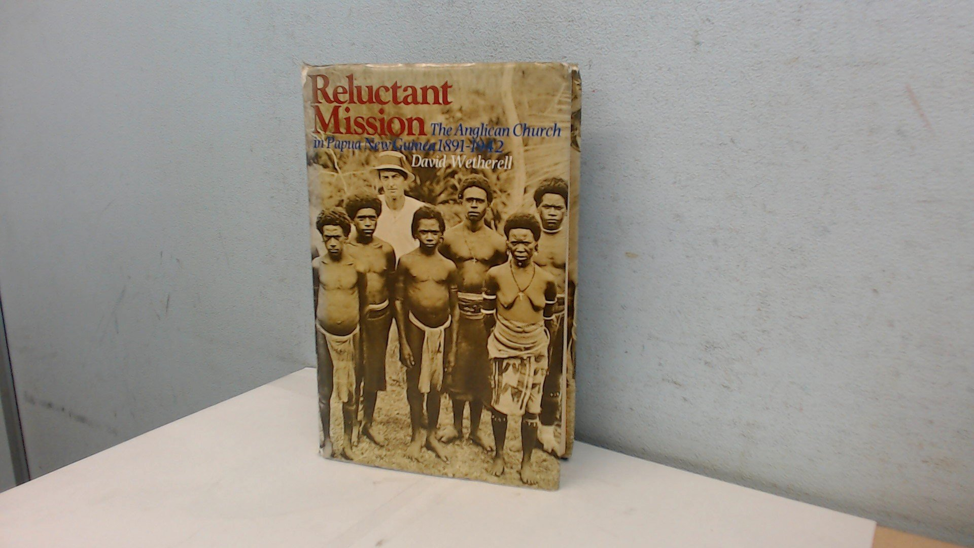 reluctant-mission-the-anglican-church-in-papua-new-guinea-1891-1942