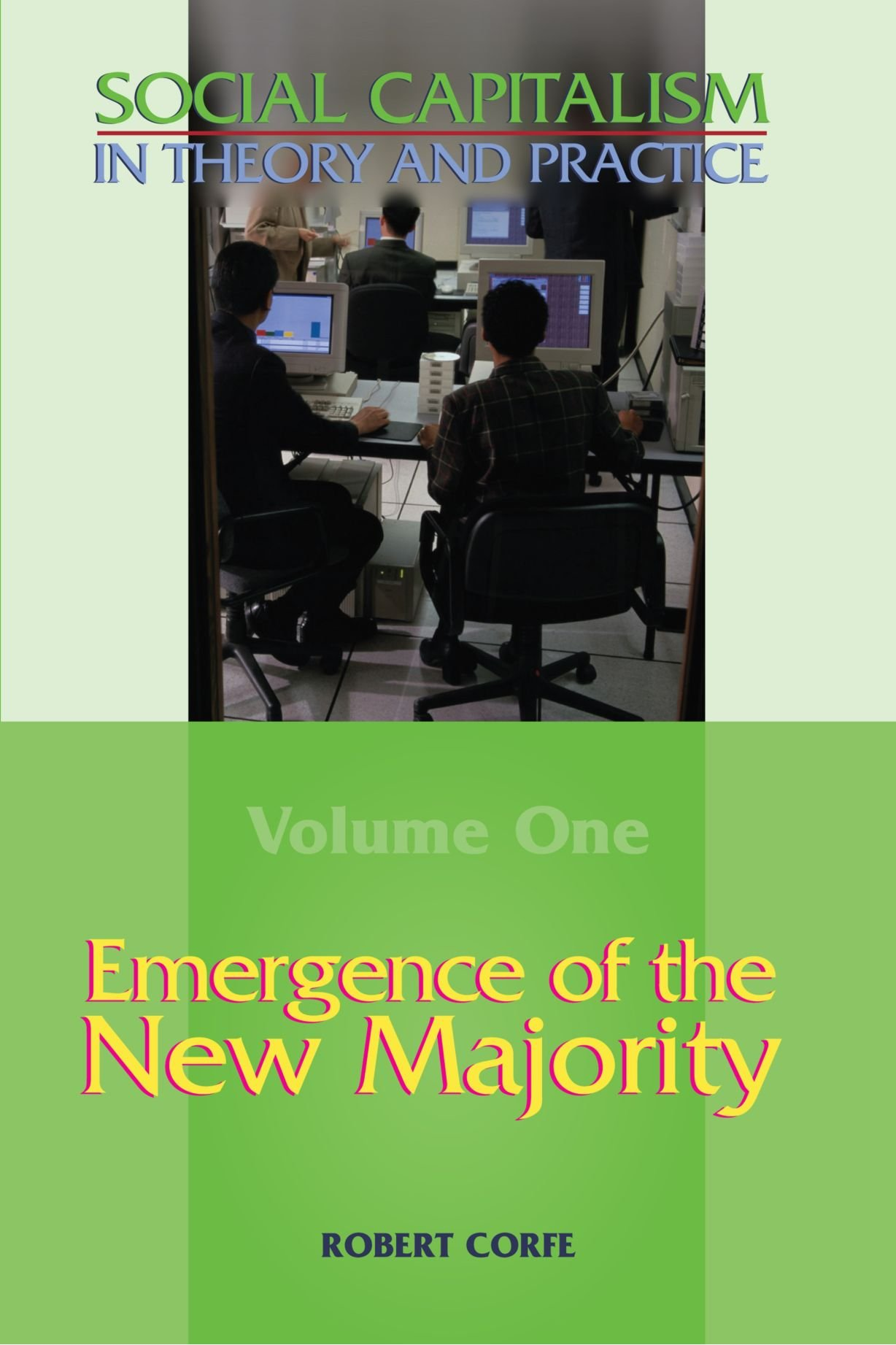 Download Emergence of the New Majority (Social Capitalism in Theory and Practice) (v. I) pdf