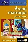 Árabe marroquí para el viajero 1 (Guias Conversar Lonely Pla)