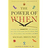 The Power of When: Discover Your Chronotype--and Learn the Best Time to Eat Lunch, Ask for a Raise, Have Sex, Write a Novel,