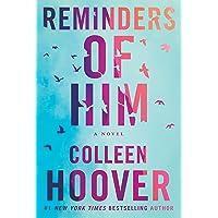 Reminders of Him: A Novel
