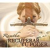 RAMTHA - Recupera Tu Poder (Spanish Edition)