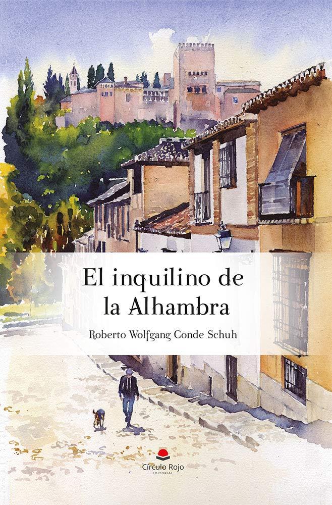 El inquilino de la Alhambra por Roberto Wolfgang Conde Schuh