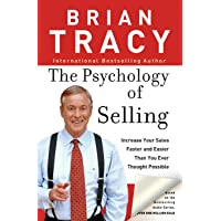 The Psychology of Selling: How to Sell More, Easier, and Faster Than You Every Thought Possible