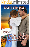 We've Only Just Begun (Oregon Trail Dreamin' Book 1)