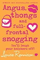 Angus Thongs And Full-frontal Snogging