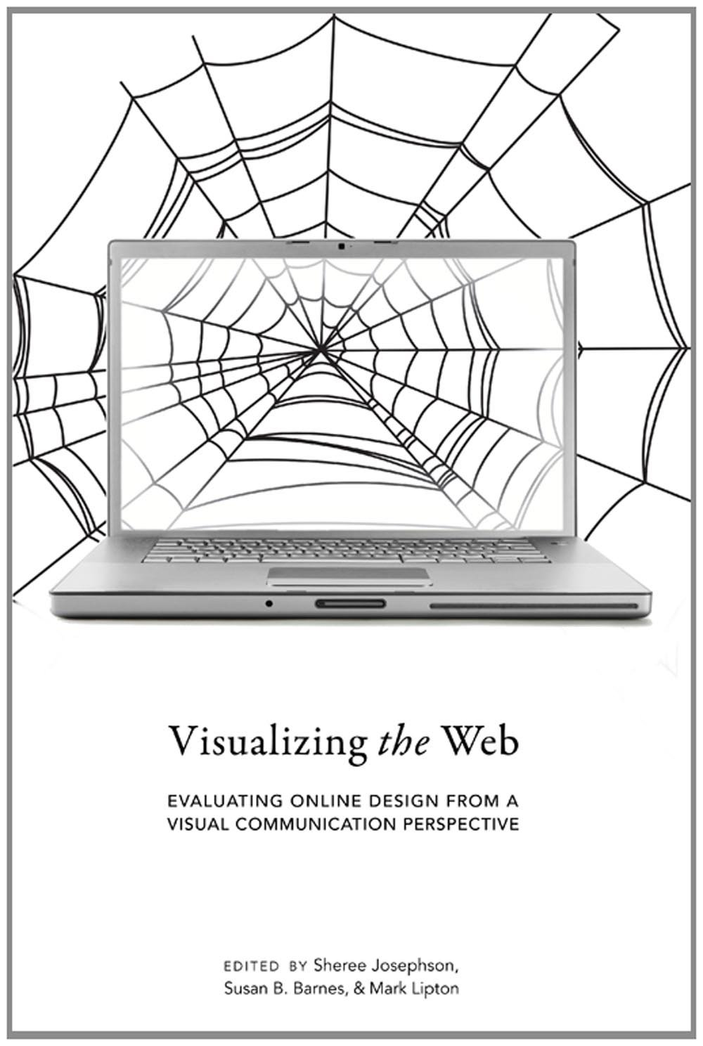 Visualizing the Web: Evaluating Online Design from a Visual Communication Perspective by Peter Lang Inc., International Academic Publishers