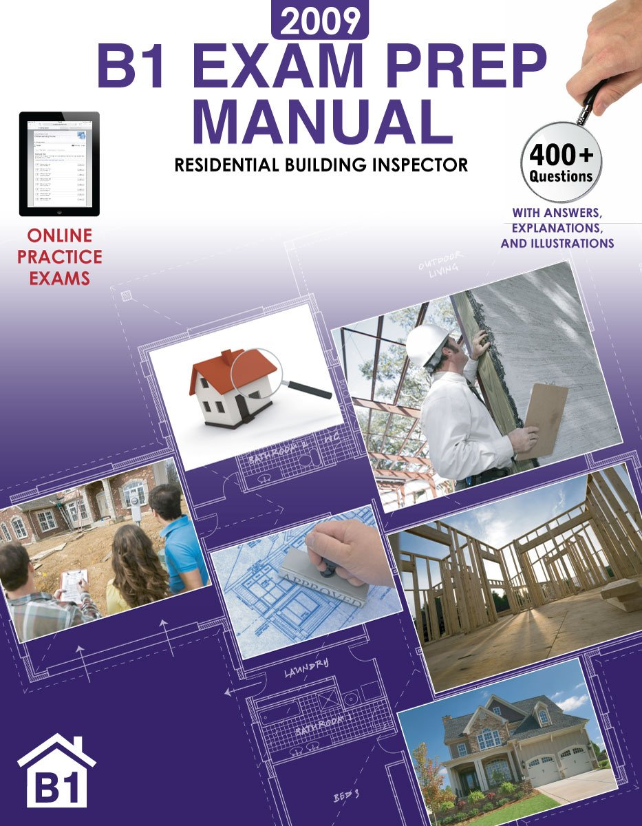 B1 Exam Prep Manual Residential Building Inspector Access License