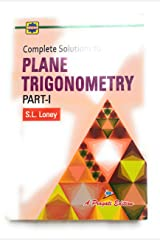 Complete Solutions To S. L. Loney's Plane Trigonometry Part 1 Unknown Binding