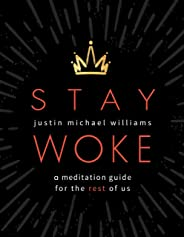Stay Woke: A Meditation Guide for the Rest of Us