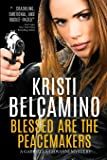 Blessed Are The Peacemakers: A Gabriella Giovanni Mystery (Gabriella Giovanni Mysteries) (Volume 5)