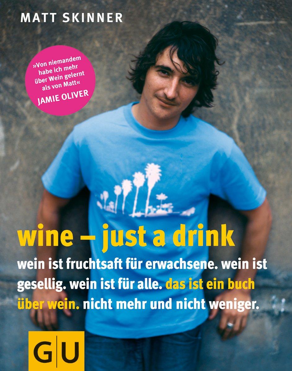 Wine Just A Drink Amazonde Matt Skinner Bücher