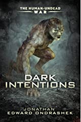 Dark Intentions (The Human-Undead War Trilogy Book 1) Kindle Edition