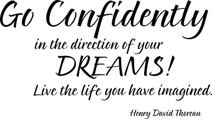 Amazoncom Go Confidently In The Direction Of Your Dreams Wall