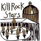 Kill Rock Stars: Kill Rock Stars