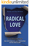 Radical Love: 10 Love Secrets that will change you, your relationships and the whole world!