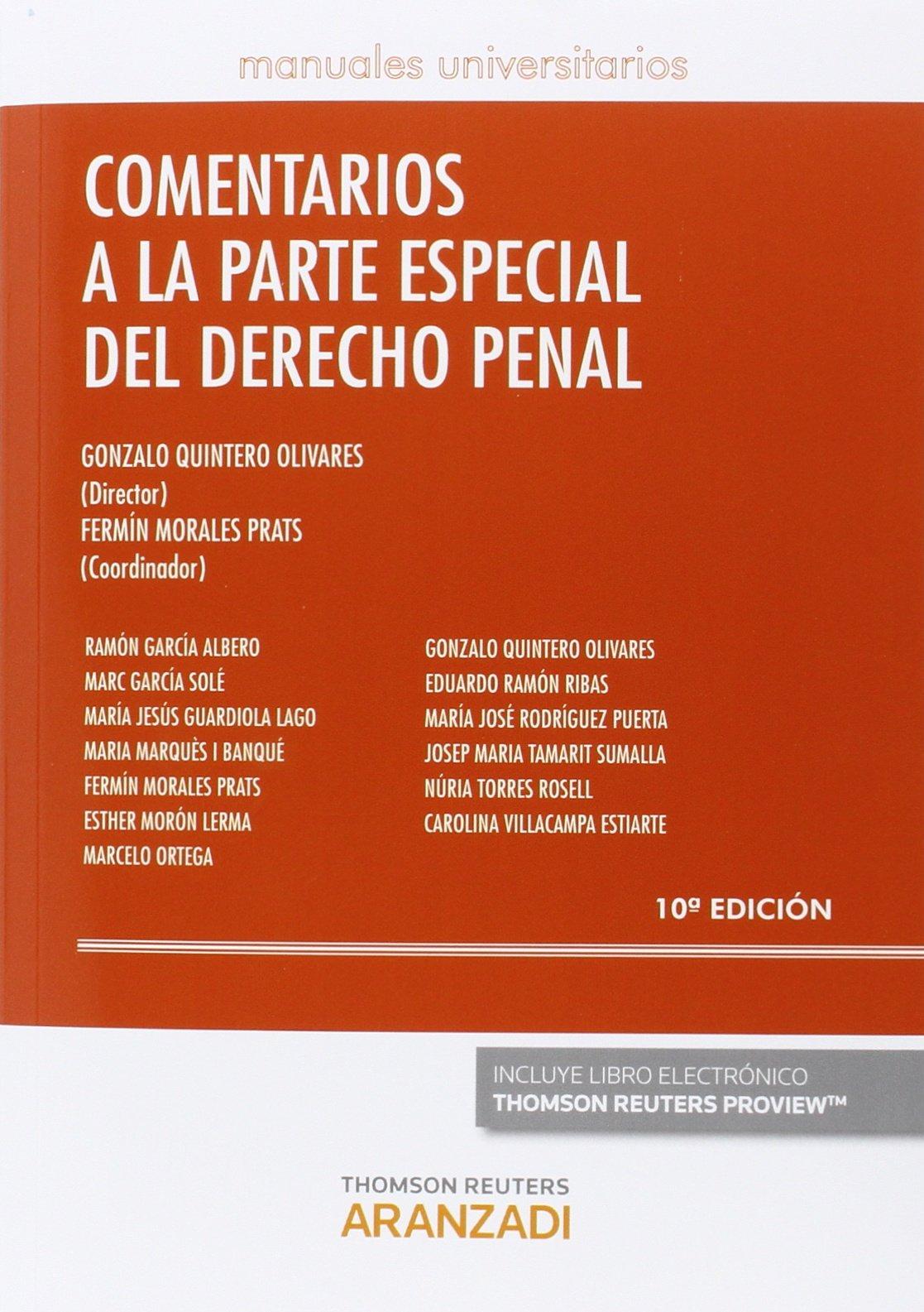 Comentarios Partes Especial Derecho Penal (Manuales) Tapa blanda – 27 sep 2015 Gonzalo Quintero Olivares Aranzadi 8490985383 Derecho penal internacional