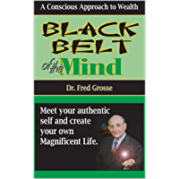 Black Belt of the mind: A Conscious Approach to Wealth