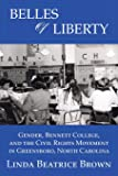 Belles of Liberty: Gender, Bennett College And The Civil Rights Movement