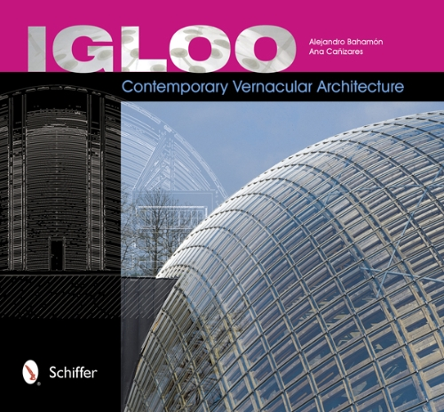 Igloo: Contemporary Vernacular Architecture