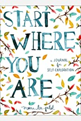 Start Where You Are A Journal for Self-Exploration Journal