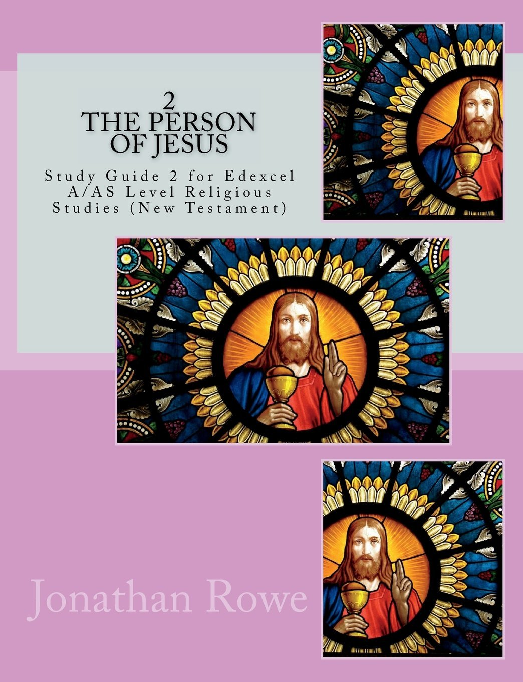 The Person of Jesus: Study Guide for Edexcel A/AS Level Religious Studies (New Testament) (New Testament Studies) (Volume 2) ebook