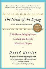 The Needs of the Dying: A Guide for Bringing Hope, Comfort, and Love to Life's Final Chapter Paperback