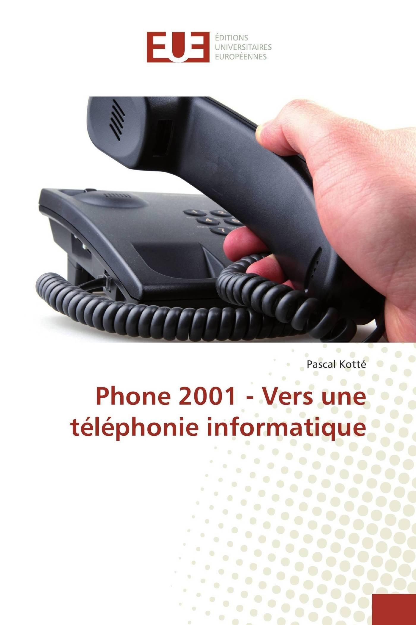 Read Online Phone 2001 - Vers une téléphonie informatique (French Edition) PDF