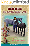 Gidget --The Horse I Didn't Own: A story about trials that shape or break us (The Burton's Farm Series Book 3)
