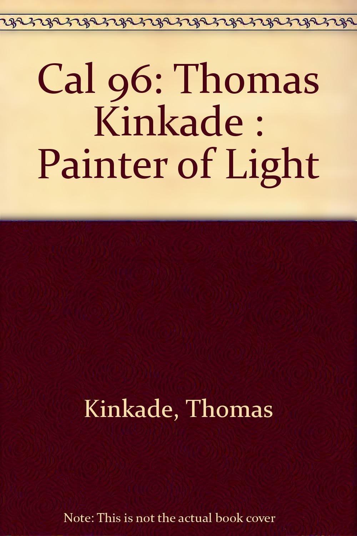 cal 96 thomas kinkade painter of light