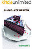 Chocolate Heaven - Thermomix TM5: Decadent, classic, chocolate dessert recipes for the Thermomix TM5