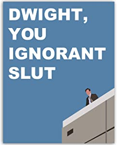 Dwight You Ignorant Slut Poster - Michael Scott Funny Quote Poster - Image From The Actual Scene - 11x14 UNFRAMED Print - WallWorthyPrints - Great Gift For Fans Of The Office TV Show