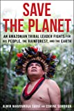 Save The Planet: An Amazonian Tribal Leader