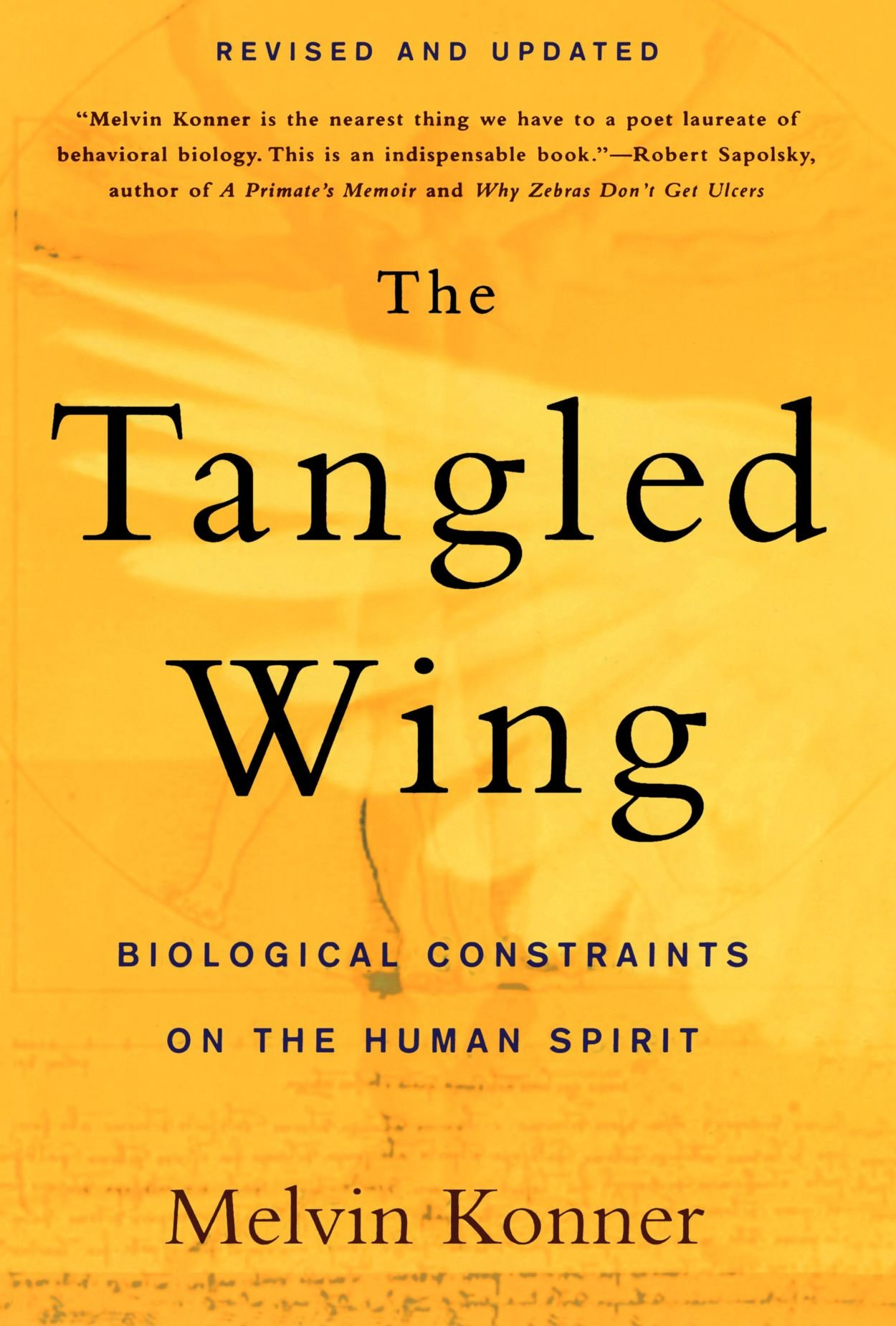 The Tangled Wing: Biological Constraints on the Human Spirit: Melvin  Konner: 9780805072792: Amazon.com: Books