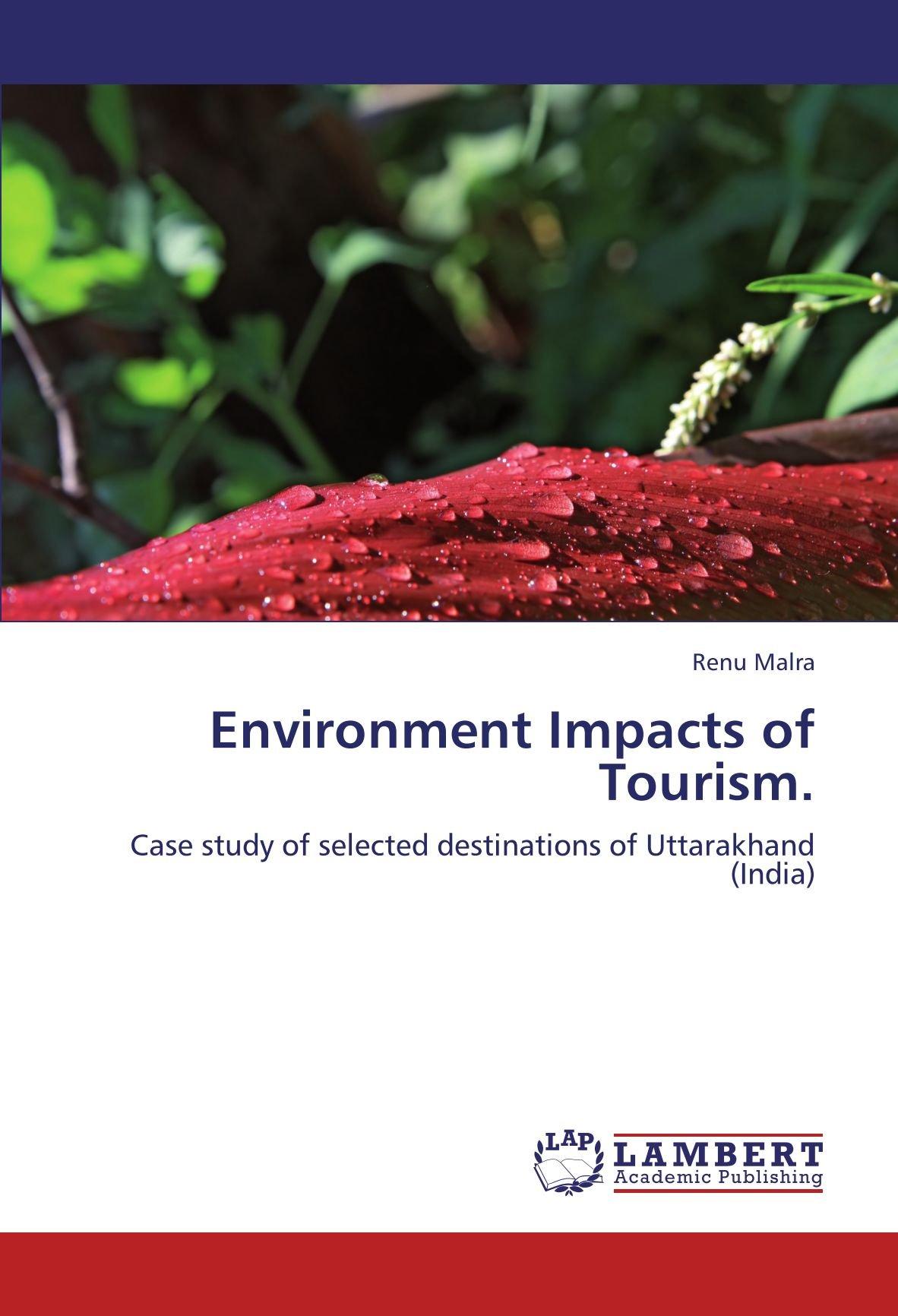 Environment Impacts of Tourism.: Case study of selected destinations of Uttarakhand (India) pdf epub