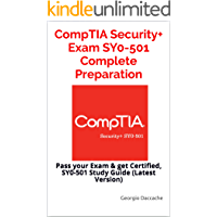 CompTIA Security+ Exam SY0-501 Complete Preparation : Pass your Exam & get Certified, SY0-501 Study Guide (Latest Version) (English Edition)