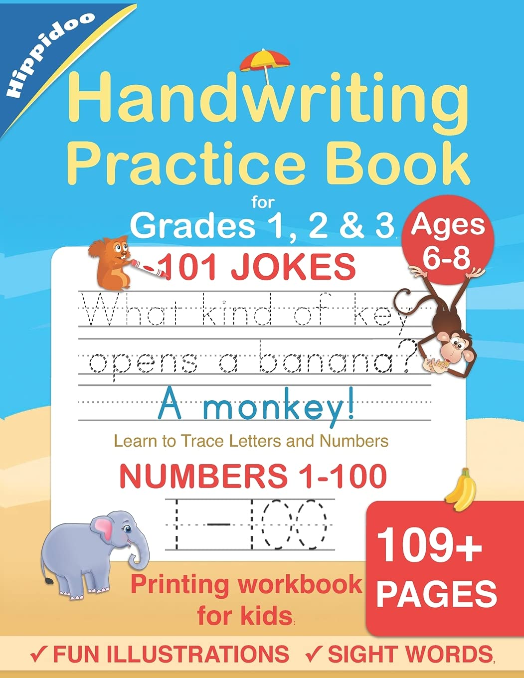 Handwriting Practice Book for Kids Ages 6-8: Printing workbook for Grades 1, 2 & 3, Learn to Trace Alphabet Letters and Numbers 1-100, Sight Words, 101 Jokes: Improve writing penmanship