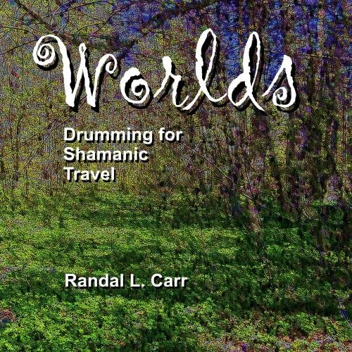 Worlds:  Drumming for Shamanic Travel