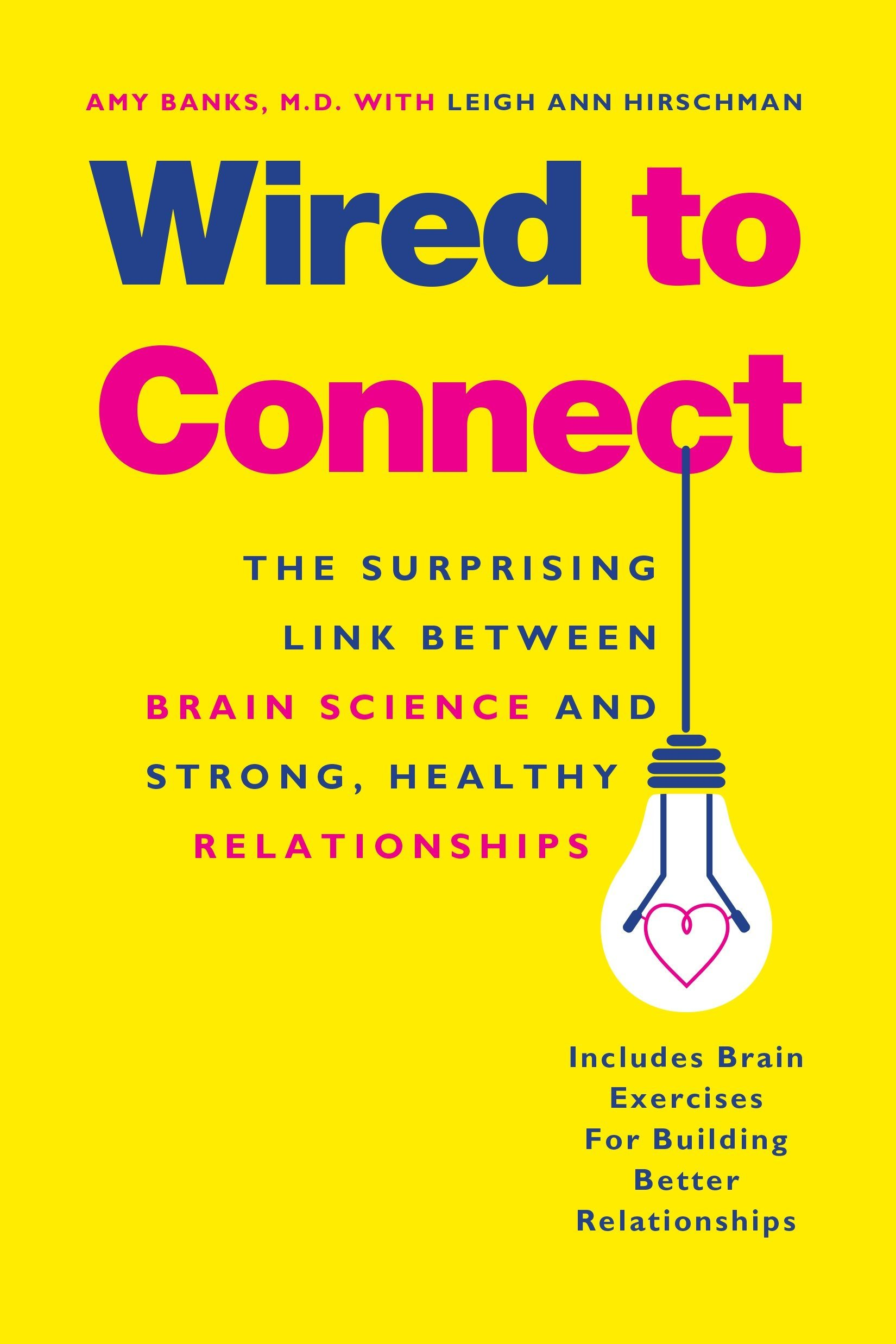 Wired to Connect: The Surprising Link Between Brain Science and ...