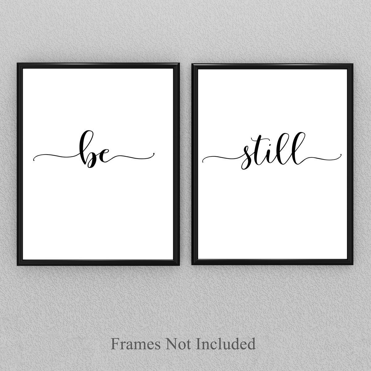 Be Still - Set of Two 11x14 Unframed Typography Art Prints - Great Gift for Home Decor