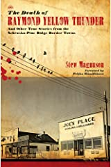 The Death of Raymond Yellow Thunder: And Other True Stories from the Nebraska–Pine Ridge Border Towns (Plains Histories) Paperback