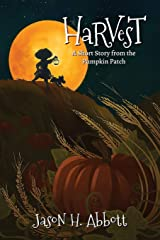 Harvest: A Short Story from the Pumpkin Patch Paperback