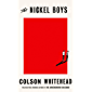 The Nickel Boys: the new novel from the Pulitzer Prize-winning author of The Underground Railroad (English Edition)