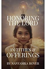 Honoring The Lord In Tithes & Offerings Kindle Edition