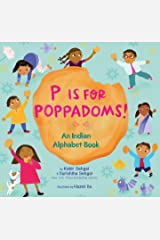 P Is for Poppadoms!: An Indian Alphabet Book Kindle Edition