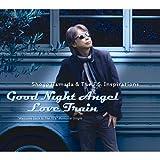 Good Night Angel / Love Train