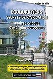 Ecoquartiers : Secrets de fabrication