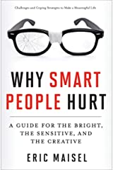 Why Smart People Hurt: A Guide for the Bright, the Sensitive, and the Creative Kindle Edition